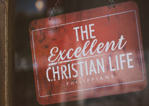 The Excellent Christian Life