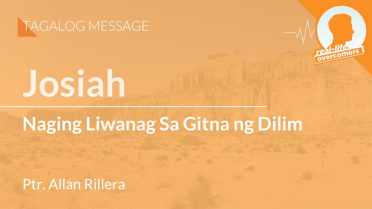 Josiah: Naging Liwanag Sa Gitna ng Dilim