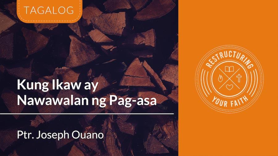 Kung Ikaw ay Nawawalan ng Pag-asa