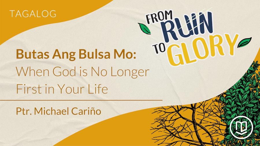 Butas Ang Bulsa Mo: When God is No Longer First in Your Life