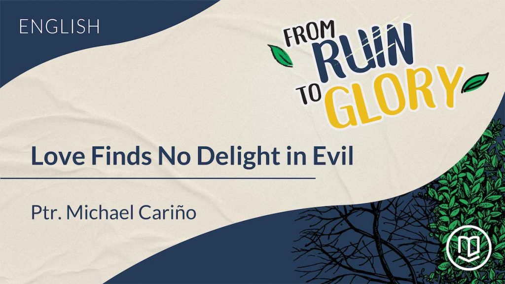 Love Finds No Delight in Evil