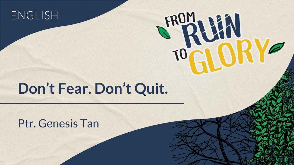 Don't Fear. Don't Quit.