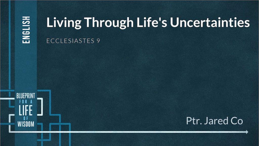 Living through Life's Uncertainties