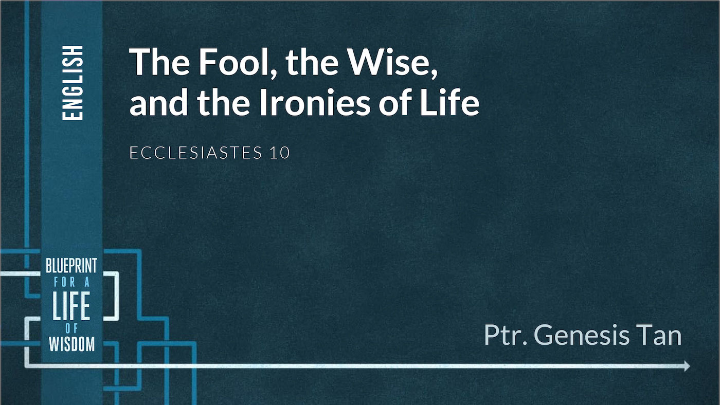 The Fool, the Wise, and the Ironies of Life