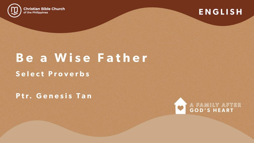 Be a Wise Father